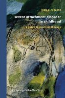 Rygaard, Niels P. - Severe Attachment Disorder in Childhood: A Guide to Practical Therapy - 9783211297056 - V9783211297056