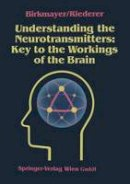 Birkmayer, Walter - Understanding the Neurotransmitters: Key To The Workings Of The Brain - 9783211821008 - V9783211821008