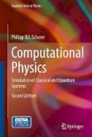 Scherer, Philipp O.J. - Computational Physics: Simulation of Classical and Quantum Systems (Graduate Texts in Physics) - 9783319004006 - V9783319004006