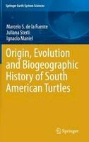 Fuente, Marcelo de la; Sterli, Juliana; Maniel, Ignacio - Origin, Evolution and Biogeographic History of South American Turtles - 9783319005171 - V9783319005171