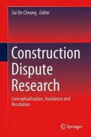 - Construction Dispute Research: Conceptualisation, Avoidance and Resolution - 9783319044286 - V9783319044286