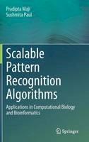 Maji, Pradipta, Paul, Sushmita - Scalable Pattern Recognition Algorithms: Applications in Computational Biology and Bioinformatics - 9783319056296 - V9783319056296