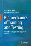 . Ed(s): Morin, Jean-Benoit; Samozino, Pierre - Biomechanics of Training and Testing - 9783319056326 - V9783319056326