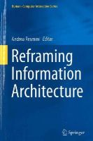 - Reframing Information Architecture (Human-Computer Interaction Series) - 9783319064918 - V9783319064918