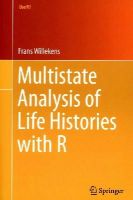 Willekens, Frans - Multistate Analysis of Life Histories with R (Use R!) - 9783319083827 - V9783319083827