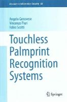 Genovese, Angelo, Piuri, Vincenzo, Scotti, Fabio - Touchless Palmprint Recognition Systems (Advances in Information Security) - 9783319103648 - V9783319103648