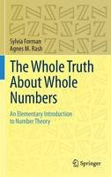 Forman, Sylvia, Rash, Agnes M. - The Whole Truth About Whole Numbers: An Elementary Introduction to Number Theory - 9783319110349 - V9783319110349