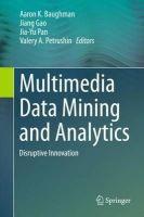 - Multimedia Data Mining and Analytics: Disruptive Innovation - 9783319149974 - V9783319149974