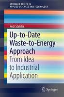 Stehlik, Petr - Up-to-Date Waste-to-Energy Approach - 9783319154664 - V9783319154664