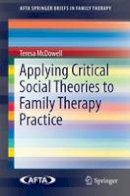 McDowell, Teresa - Applying Critical Social Theories to Family Therapy Practice - 9783319156323 - V9783319156323