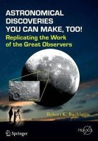 Buchheim, Robert K. - Astronomical Discoveries You Can Make, Too!: Replicating the Work of the Great Observers (Springer Praxis Books) - 9783319156590 - V9783319156590