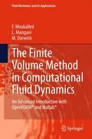 Moukalled, F., Mangani, L., Darwish, M. - The Finite Volume Method in Computational Fluid Dynamics: An Advanced Introduction with OpenFOAM® and Matlab (Fluid Mechanics and Its Applications) - 9783319168739 - V9783319168739