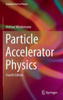 Wiedemann, Helmut - Particle Accelerator Physics (Graduate Texts in Physics) - 9783319183169 - V9783319183169