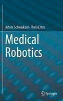 Schweikard, Achim, Ernst, Floris - Medical Robotics - 9783319228907 - V9783319228907