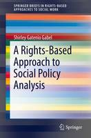 Gatenio Gabel, Shirley - A Rights-Based Approach to Social Policy Analysis (SpringerBriefs in Rights-Based Approaches to Social Work) - 9783319244105 - V9783319244105