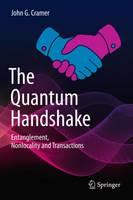 Cramer, John G. - The Quantum Handshake - 9783319246406 - V9783319246406