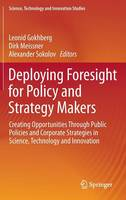 - Deploying Foresight for Policy and Strategy Makers: Creating Opportunities Through Public Policies and Corporate Strategies in Science, Technology and ... (Science, Technology and  - 9783319256269 - V9783319256269
