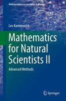 Kantorovich, Lev - Mathematics for Natural Scientists II: Advanced Methods (Undergraduate Lecture Notes in Physics) - 9783319278599 - V9783319278599