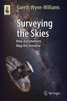 Wynn-Williams, Gareth - Surveying the Skies: How Astronomers Map the Universe (Astronomers' Universe) - 9783319285085 - V9783319285085
