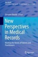 . Ed(s): Rinaldi, Giovanni - New Perspectives in Medical Records - 9783319286594 - V9783319286594