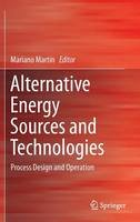 - Alternative Energy Sources and Technologies: Process Design and Operation - 9783319287508 - V9783319287508