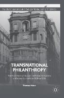 Adam, Thomas - Transnational Philanthropy: The Mond Family's Support for Public Institutions in Western Europe from 1890 to 1938 (Palgrave Macmillan Transnational History Series) - 9783319291260 - V9783319291260