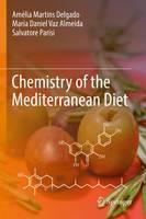 Delgado, Amélia Martins, Vaz Almeida, Maria Daniel, Parisi, Salvatore - Chemistry of the Mediterranean Diet - 9783319293684 - V9783319293684