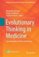 - Evolutionary Thinking in Medicine: From Research to Policy and Practice (Advances in the Evolutionary Analysis of Human Behaviour) - 9783319297149 - V9783319297149
