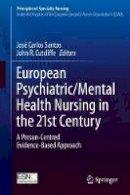 . Ed(s): Santos, Jose Carlos; Cutcliffe, John R. - European Psychiatric/Mental Health Nursing in the 21st Century - 9783319317717 - V9783319317717