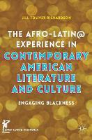 Richardson, Jill Toliver - The Afro-Latin@ Experience in Contemporary American Literature and Culture: Engaging Blackness (Afro-Latin@ Diasporas) - 9783319319209 - V9783319319209