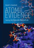 Goodsell, David S. - Atomic Evidence: Seeing the Molecular Basis of Life - 9783319325088 - V9783319325088