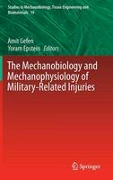 - The Mechanobiology and Mechanophysiology of Military-Related Injuries (Studies in Mechanobiology, Tissue Engineering and Biomaterials) - 9783319330105 - V9783319330105