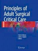 Martin, Niels D.. Ed(s): Kaplan, Lewis J. - Principles of Adult Surgical Critical Care - 9783319333397 - V9783319333397