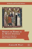 Wyatt, Siobhán - Women of Words in Le Morte Darthur: The Autonomy of Speech in Malory's Female Characters (Arthurian and Courtly Cultures) - 9783319342030 - V9783319342030