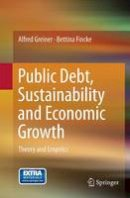 Greiner, Alfred - Public Debt, Sustainability and Economic Growth: Theory and Empirics - 9783319363202 - V9783319363202