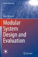 Sh. Levin, Mark - Modular System Design and Evaluation (Decision Engineering) - 9783319363332 - V9783319363332