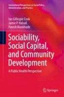 Cook, Ian Gillespie; Halsall, Jamie P.; Wankhade, Paresh - Sociability, Social Capital, and Community Development - 9783319375755 - V9783319375755