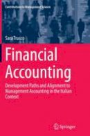 Trucco, Sara - Financial Accounting: Development Paths and Alignment to Management Accounting in the Italian Context (Contributions to Management Science) - 9783319386461 - V9783319386461