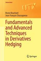 Bouchard, Bruno, Chassagneux, Jean-François - Fundamentals and Advanced Techniques in Derivatives Hedging (Universitext) - 9783319389882 - V9783319389882