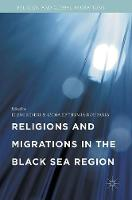 - Religions and Migrations in the Black Sea Region (Religion and Global Migrations) - 9783319390666 - V9783319390666