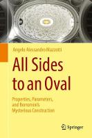 Mazzotti, Angelo Alessandro - All Sides to an Oval: Properties, Parameters, and Borromini's Mysterious Construction - 9783319393742 - V9783319393742