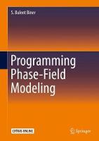 Biner, S. Bulent - Programming Phase-Field Modeling - 9783319411941 - V9783319411941