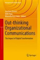 - Out-thinking Organizational Communications: The Impact of Digital Transformation (Management for Professionals) - 9783319418445 - V9783319418445