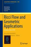 Boileau, Michel, Besson, Gerard, Sinestrari, Carlo, Tian, Gang - Ricci Flow and Geometric Applications: Cetraro, Italy  2010 (Lecture Notes in Mathematics) - 9783319423500 - V9783319423500