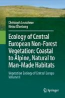 Leuschner, Christoph; Ellenberg, Heinz H. - Ecology of Central European Non-Forest Vegetation, Coastal to Alpine, Natural to Man-Made Habitats - 9783319430461 - V9783319430461
