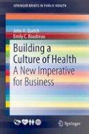 Quelch, John A. - Building a Culture of Health - 9783319437224 - V9783319437224