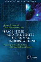 - Space, Time and the Limits of Human Understanding (The Frontiers Collection) - 9783319444178 - V9783319444178