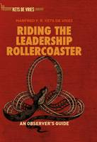 Kets de Vries, Manfred F.R. - Riding the Leadership Rollercoaster: An observer's guide - 9783319451619 - V9783319451619