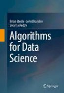 Steele, Brian, Chandler, John, Reddy, Swarna - Algorithms for Data Science - 9783319457956 - V9783319457956
