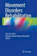 . Ed(s): Chien, Hsin Fen; Barsottini, Orlando Povoas - Movement Disorders Rehabilitation - 9783319460604 - V9783319460604